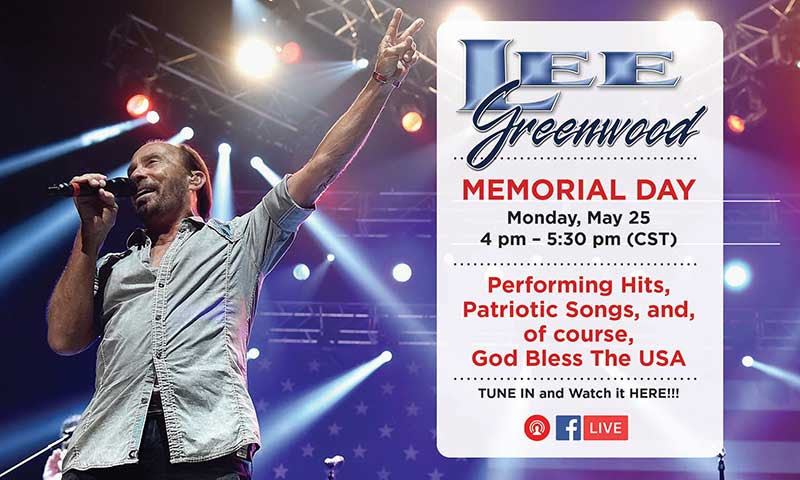 Lee Greenwood To Perform Free Full Memorial Day Concert On Facebook Live, Monday, May 25th From 4-5:30pm CT