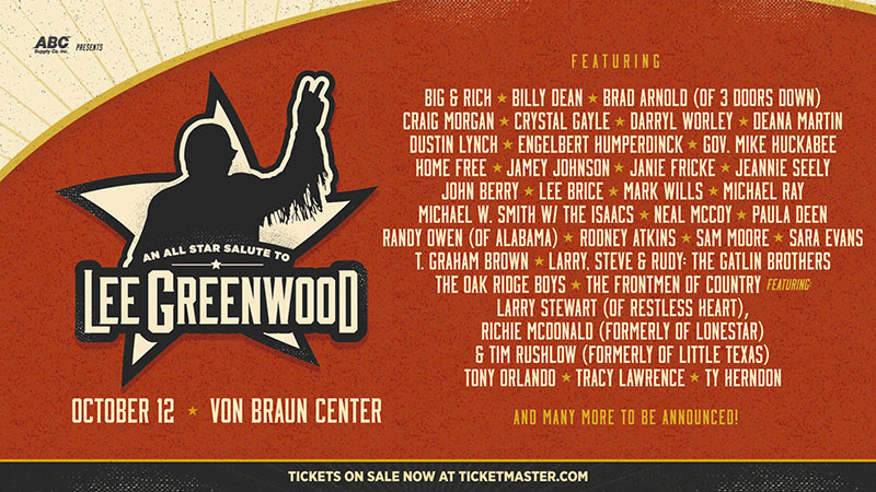 BILLY DEAN, BRAD ARNOLD (OF 3 DOORS DOWN), CRAIG MORGAN, DEANA MARTIN, ENGELBERT HUMPERDINCK, JANIE FRICKE, JEANNIE SEELY, JOHN BERRY, NEAL McCOY, T. GRAHAM BROWN, LARRY, STEVE & RUDY: THE GATLIN BROTHERS, THE ISSACS, TONY ORLANDO, TRACY LAWRENCE, AND TY HERNDON ADDED TO ALL-STAR SALUTE TO LEE GREENWOOD ON TUESDAY, OCTOBER 12, 2021 AT THE VON BRAUN CENTER IN HUNTSVILLE, ALABAMA